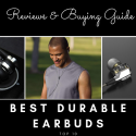 Top 11 Most Durable Earbuds Earphones – Ultimate Reviews and Buying Guide