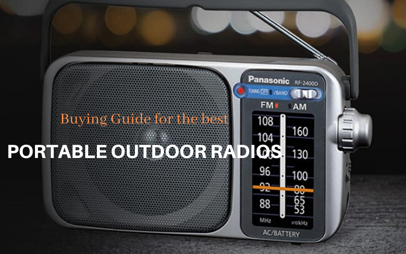 Best Portable Outdoor Radios Buyer's Guide