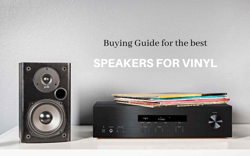 Best Speakers For Vinyl Buyers Guide