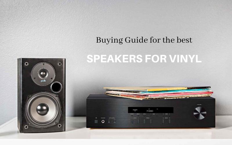 Best Speakers For Vinyl Buyers Guide