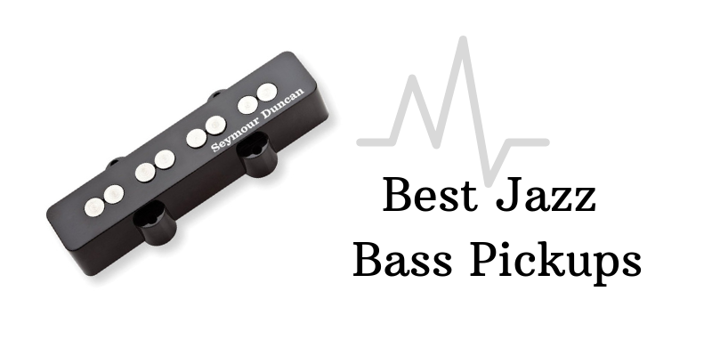 Top 5 Best Jazz Bass Pickups For The Money 2020 Reviews