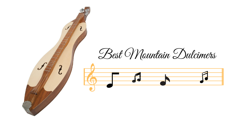 Best Mountain Dulcimers