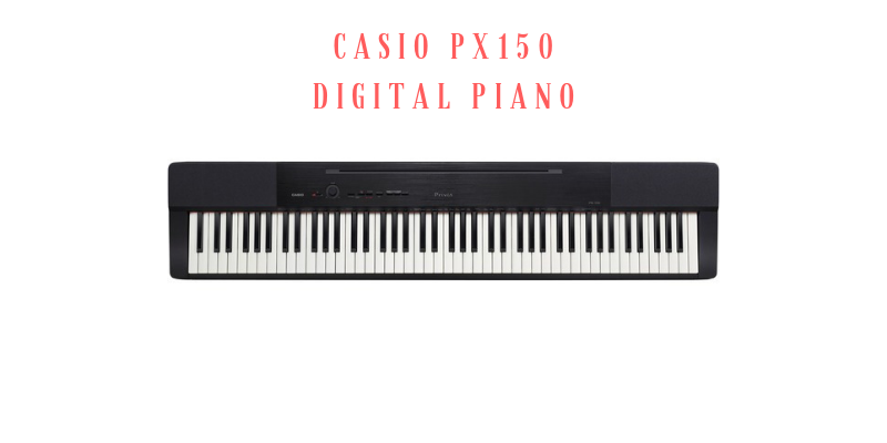 Casio Px150 Digital Piano