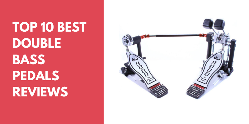 Top 10 Best Double Bass Pedals For Your Budget 2020 Reviews