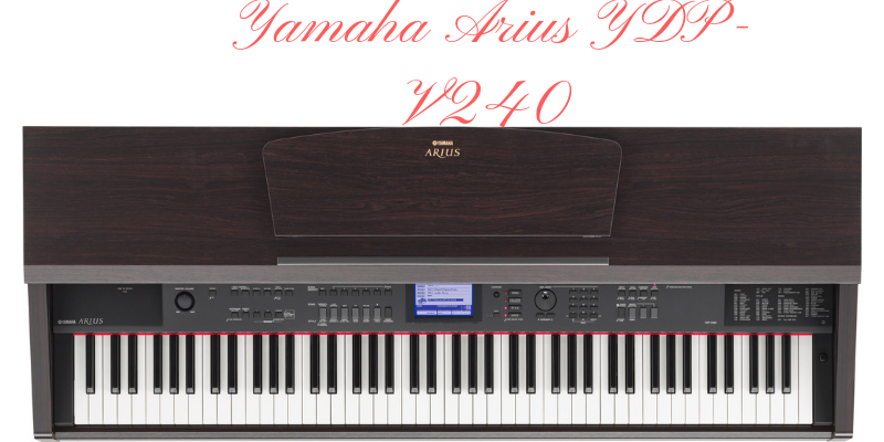 Yamaha Arius YDP-V240 Review