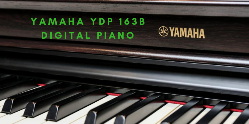 Yamaha YDP 163B Digital Piano Review