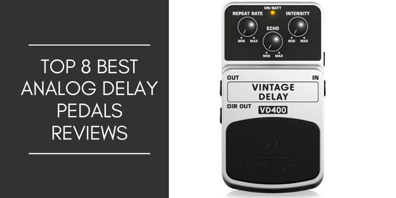 best analog delay pedals reviews