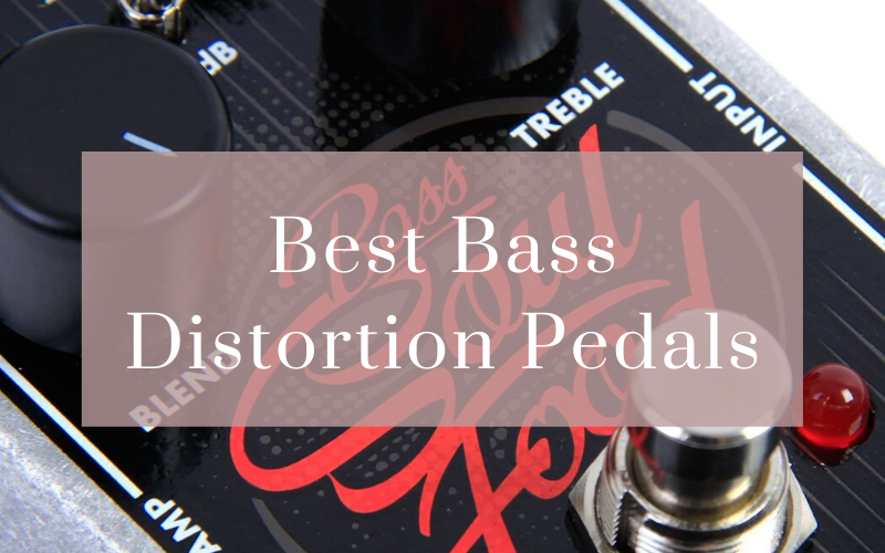 Top 7 Best Bass Distortion Pedals On The Market 2020 Reviews