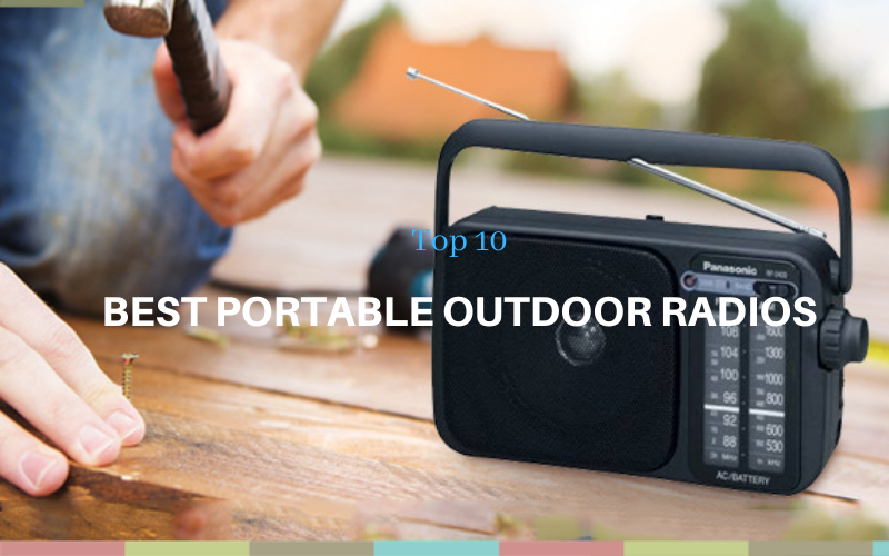 Top 10 Best Portable Outdoor Radios in 2020 Reviews