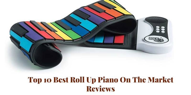 Top 10 Best Roll Up Piano On The Market 2020 Reviews & Buying Guide