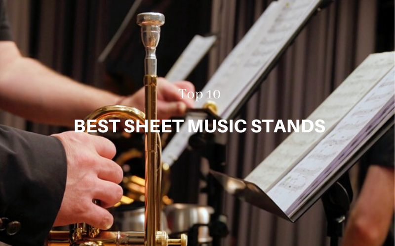 Top 10 Best Sheet Music Stands For The Money