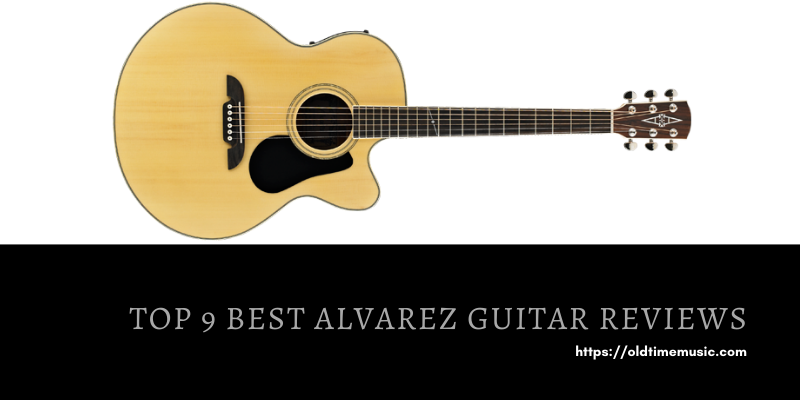 Top 9 Best Alvarez Guitar For Your Budget 2020 Reviews