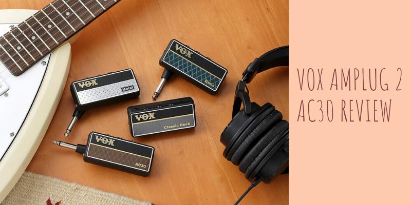 Vox amPlug 2 AC30 Review