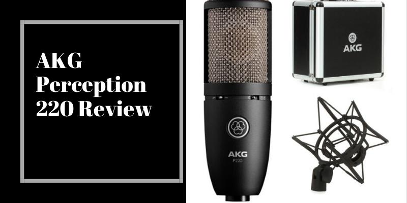 AKG Perception 220 Review