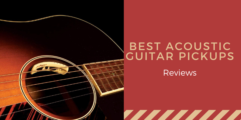 Top 10 Best Acoustic Guitar Pickups For Your Budget 2020 Reviews