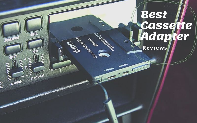Top 8 Best Cassette Adapter Of 2020 Detailed Reviews & Buyers Guide
