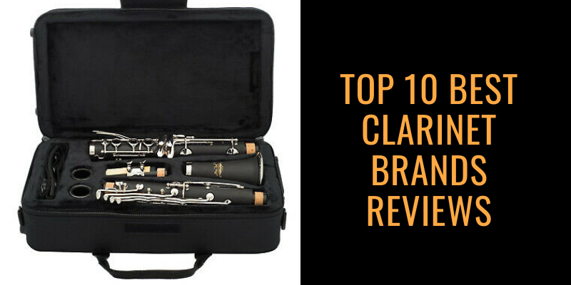 Top 10 Best Clarinet Brands For Your Budget 2021 Reviews & Buying Guide