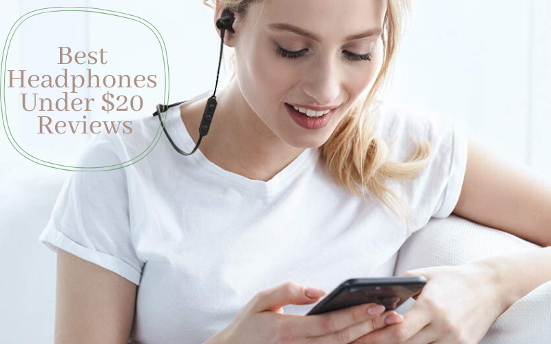 Top 6 Best Headphones Under $20 To Afford In 2020 Reviews