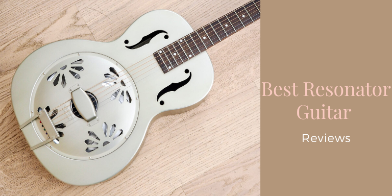 Best Resonator Guitar In 2020 – Top 10 Rated Reviews & Buying Guide