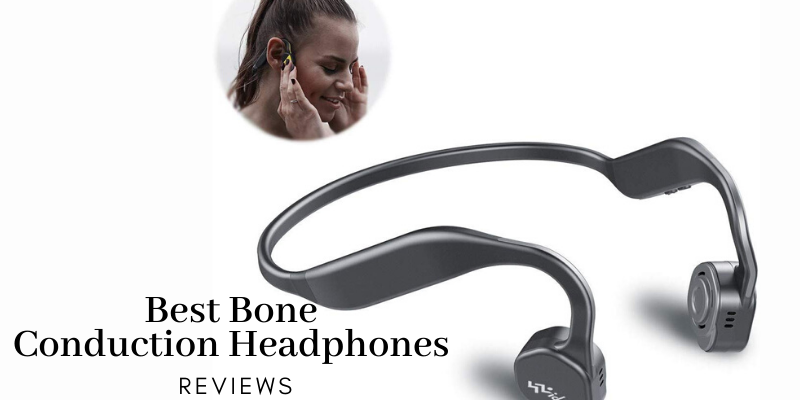 Top 7 Best Bone Conduction Headphones Of 2020 Reviews