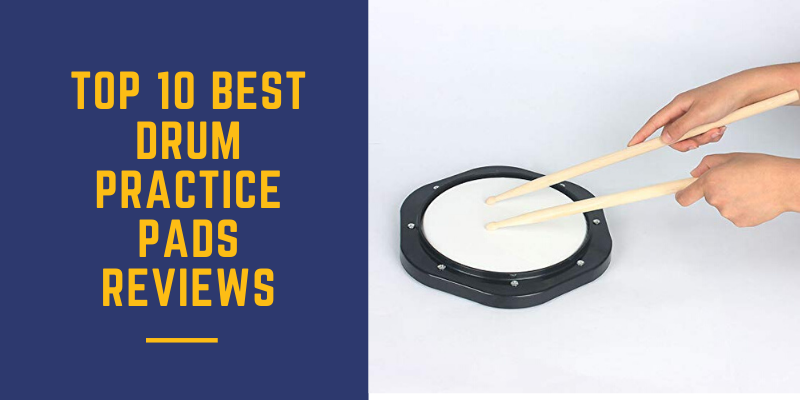 Top 10 Best Drum Practice Pads You Should Buy 2020 Reviews