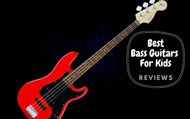 Top 6 Best Bass Guitars For Kids 2020 Reviews & Buying Guide