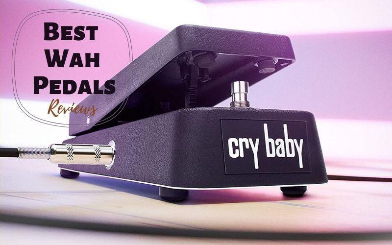 Top 10 Best Wah Pedals For All Budgets 2021 Reviews