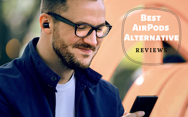 Top 10 Best AirPods Alternative To Purchase In 2020 Reviews