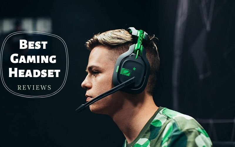 Best Gaming Headset – Top 6 Newest List In 2021 Reviews