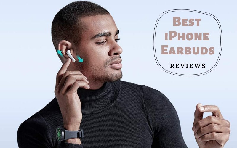 Best iPhone Earbuds 2020 – Top 6 Ultimate Reviews