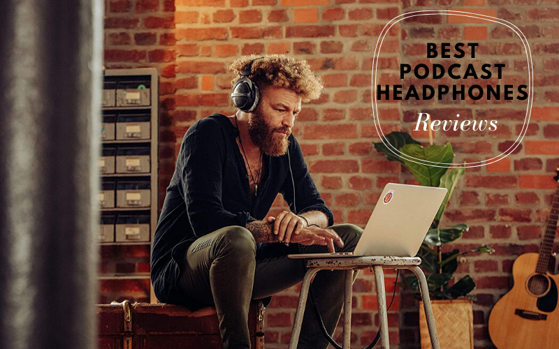 best podcast headphones