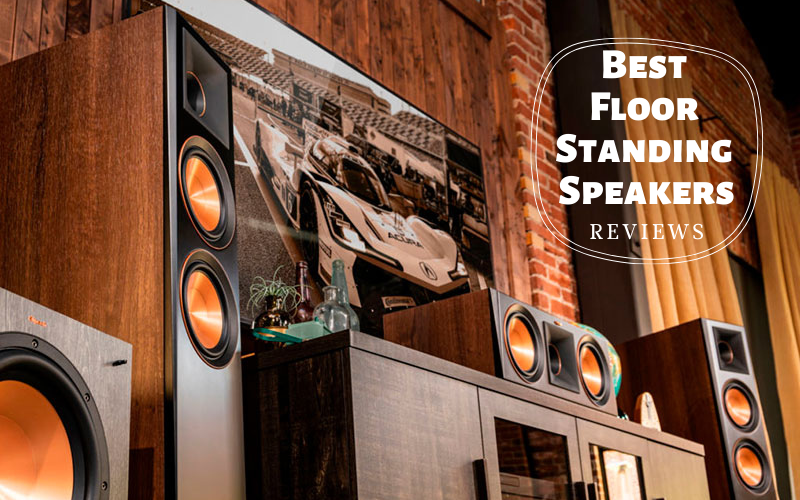 Best Floor Standing Speakers 2021 – Top 10 Ultimate Reviews