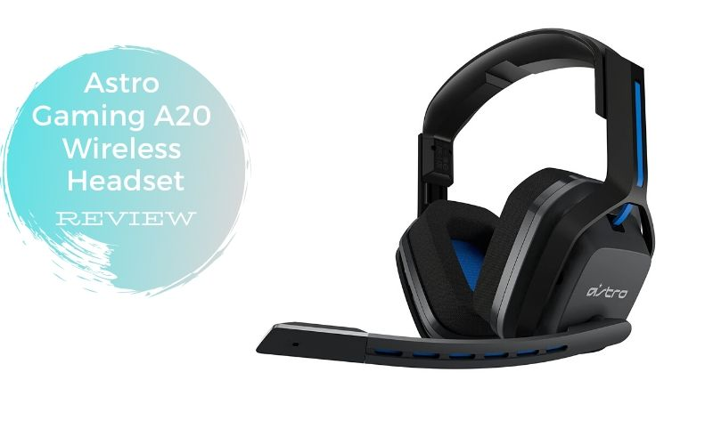 Astro Gaming A20 Gen 1 Review