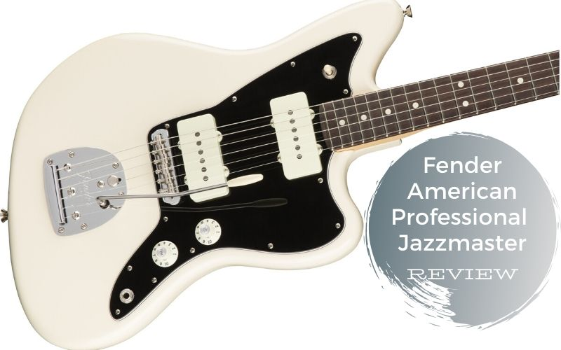 Fender American Professional Jazzmaster Review