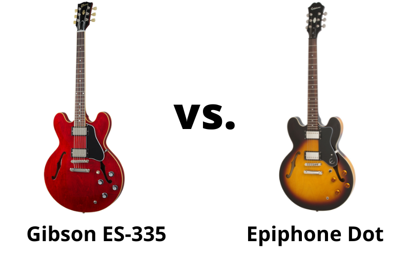 Gibson ES-335 vs. Epiphone Dot – What Are The Differences?